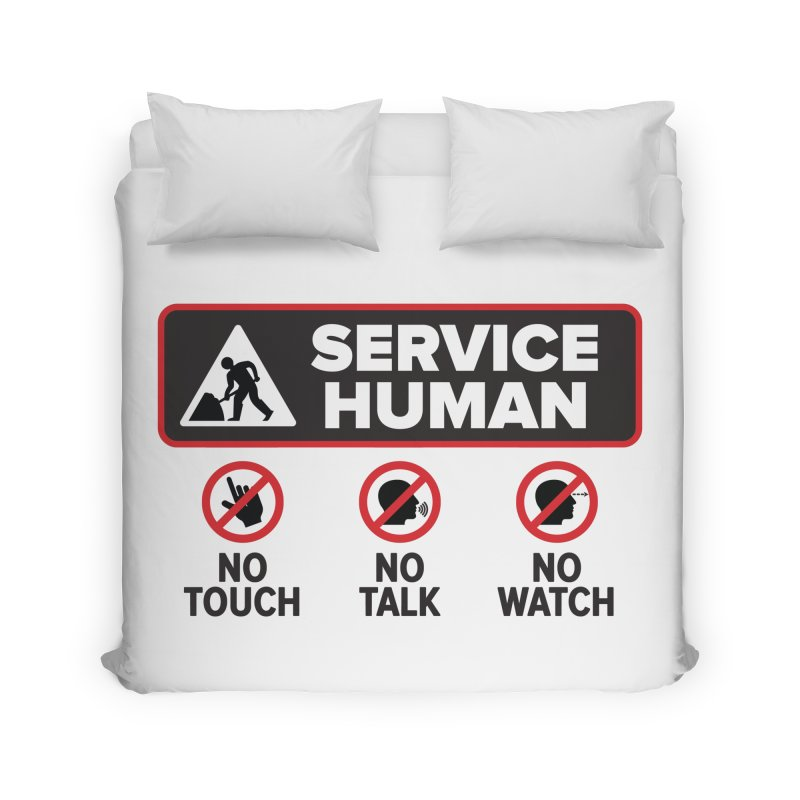 Service Human Home Duvet by Puttyhead's Artist Shop