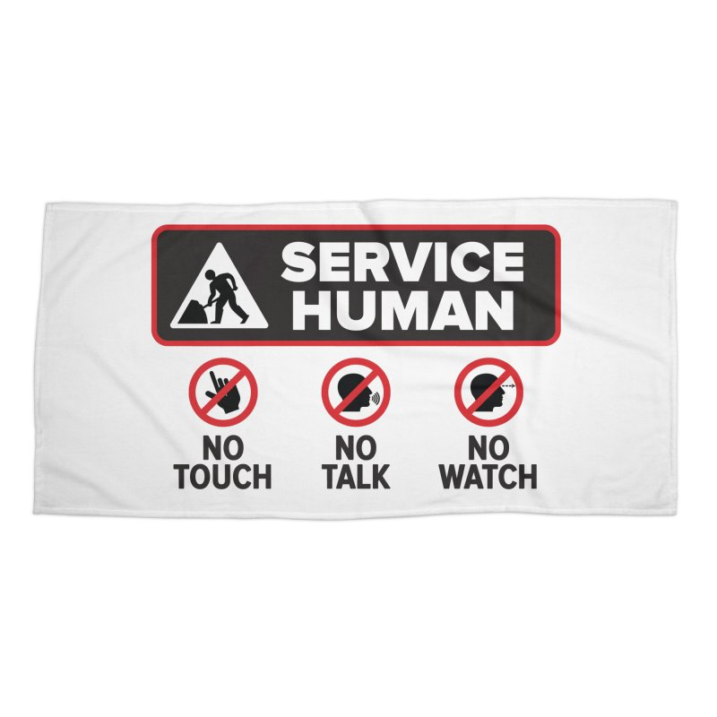Service Human Accessories Beach Towel by Puttyhead's Artist Shop