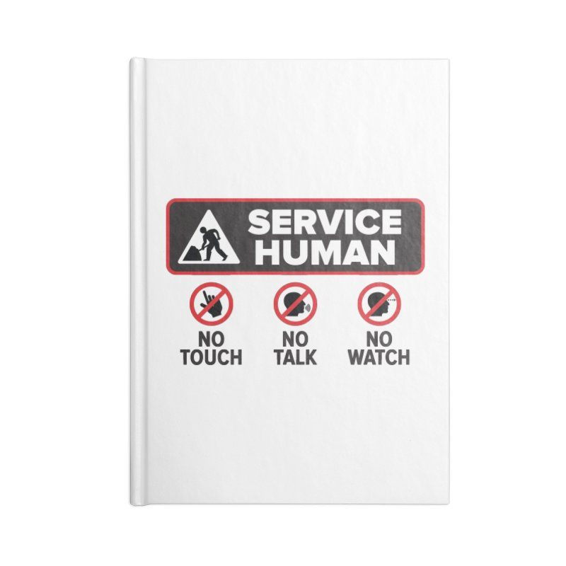 Service Human Accessories Lined Journal Notebook by Puttyhead's Artist Shop