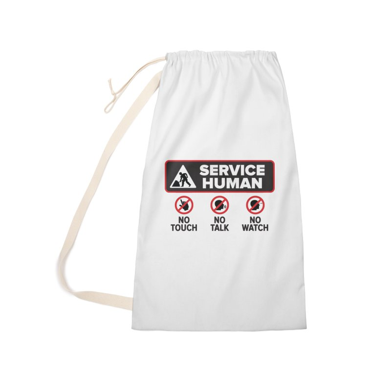 Service Human Accessories Laundry Bag Bag by Puttyhead's Artist Shop