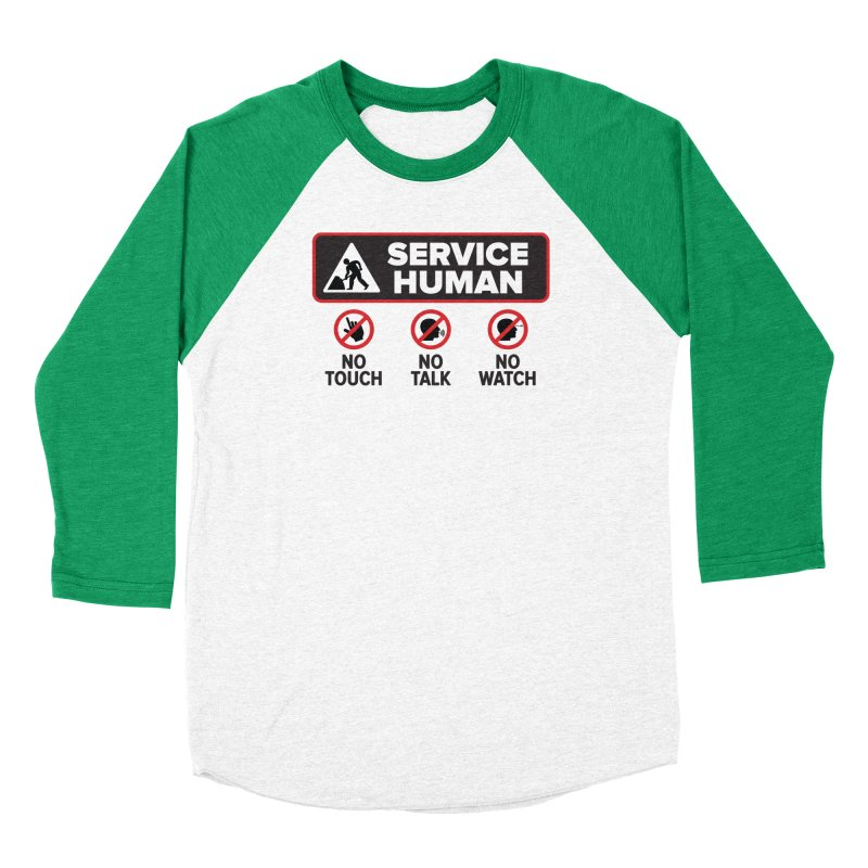 Service Human Women's Baseball Triblend Longsleeve T-Shirt by Puttyhead's Artist Shop