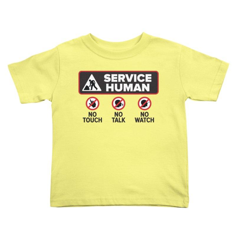 Service Human Kids Toddler T-Shirt by Puttyhead's Artist Shop
