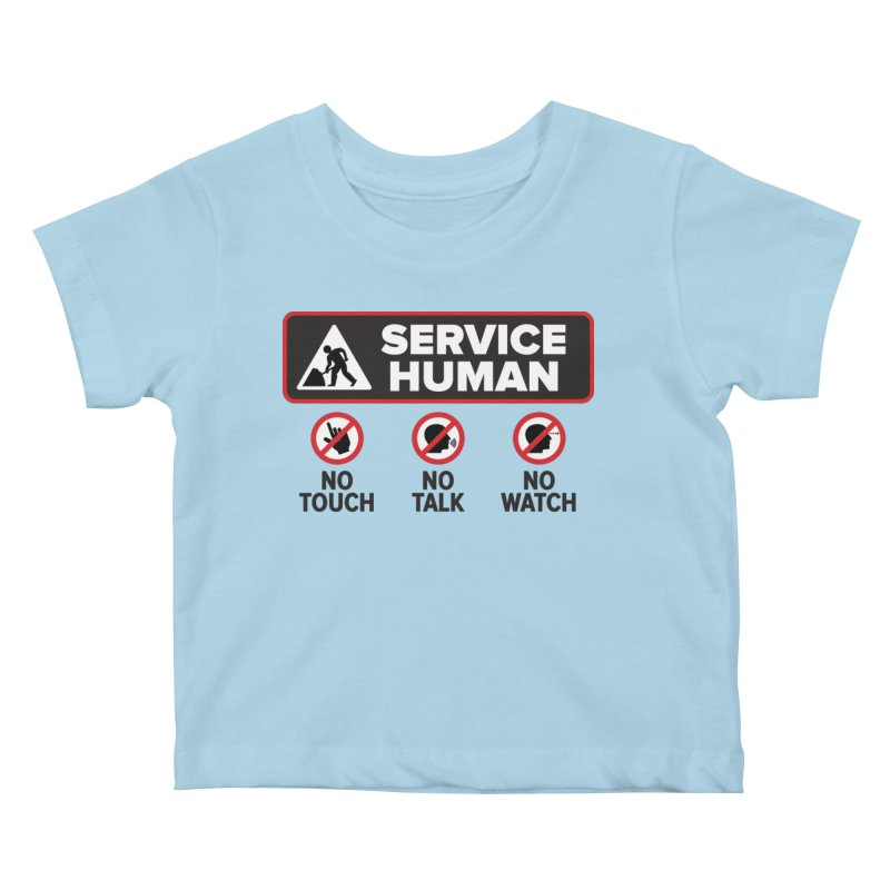 Service Human Kids Baby T-Shirt by Puttyhead's Artist Shop
