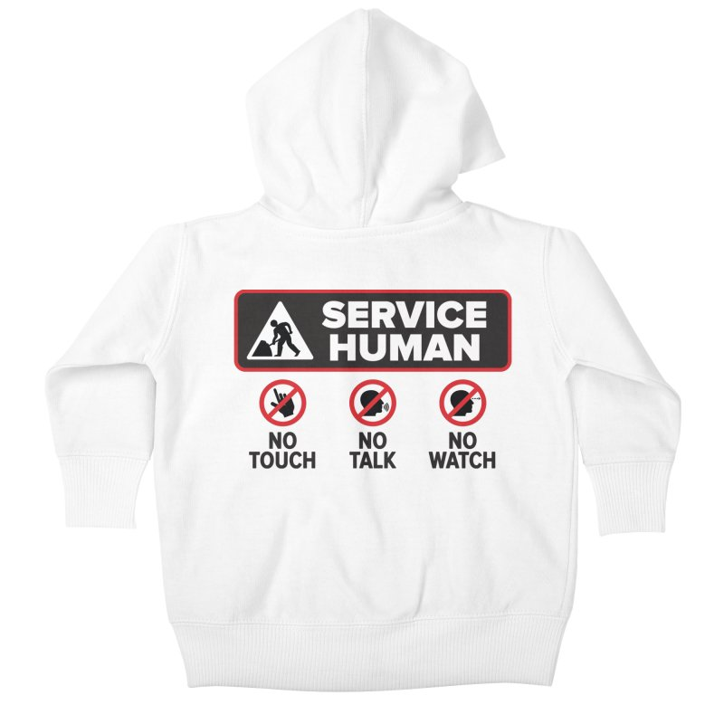 Service Human Kids Baby Zip-Up Hoody by Puttyhead's Artist Shop