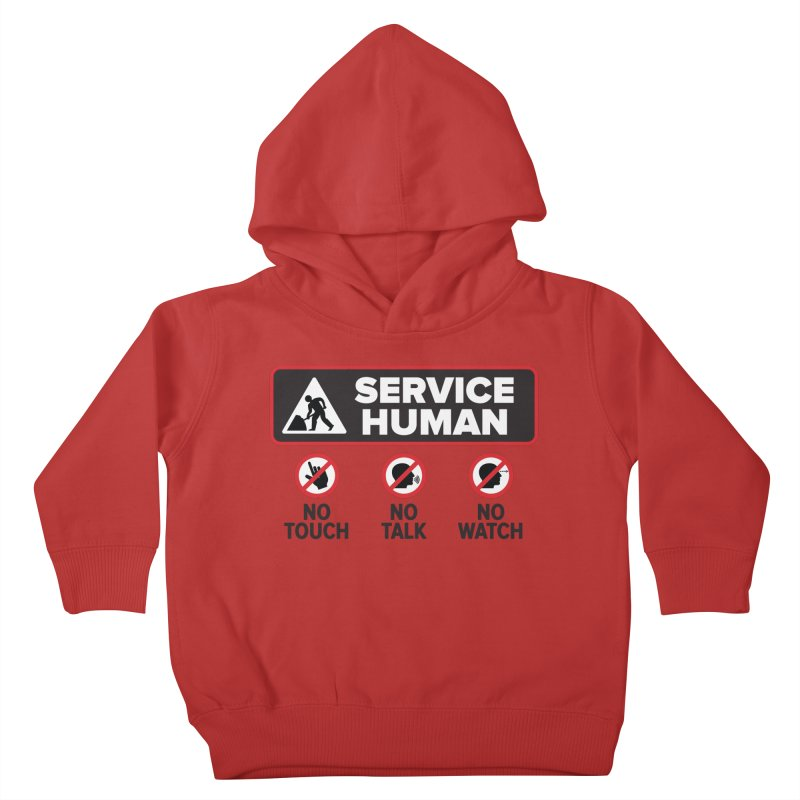 Service Human Kids Toddler Pullover Hoody by Puttyhead's Artist Shop