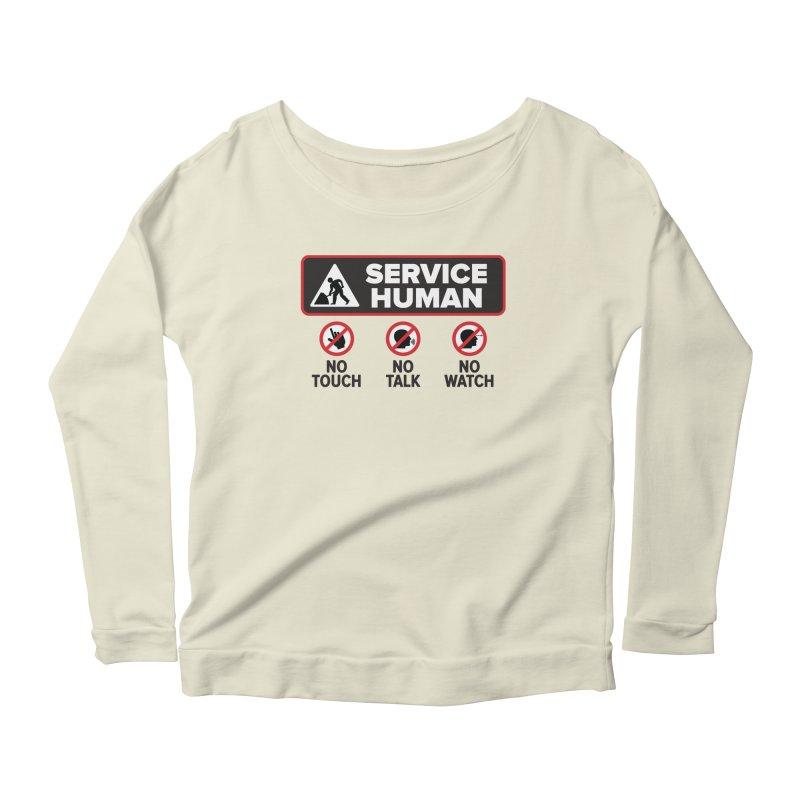 Service Human Women's Scoop Neck Longsleeve T-Shirt by Puttyhead's Artist Shop