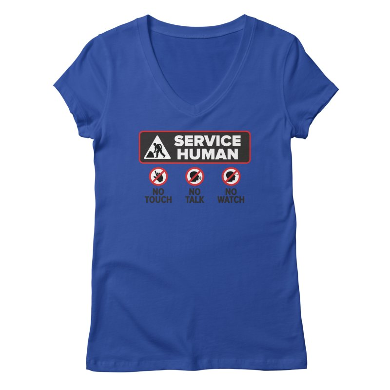 Service Human Women's Regular V-Neck by Puttyhead's Artist Shop