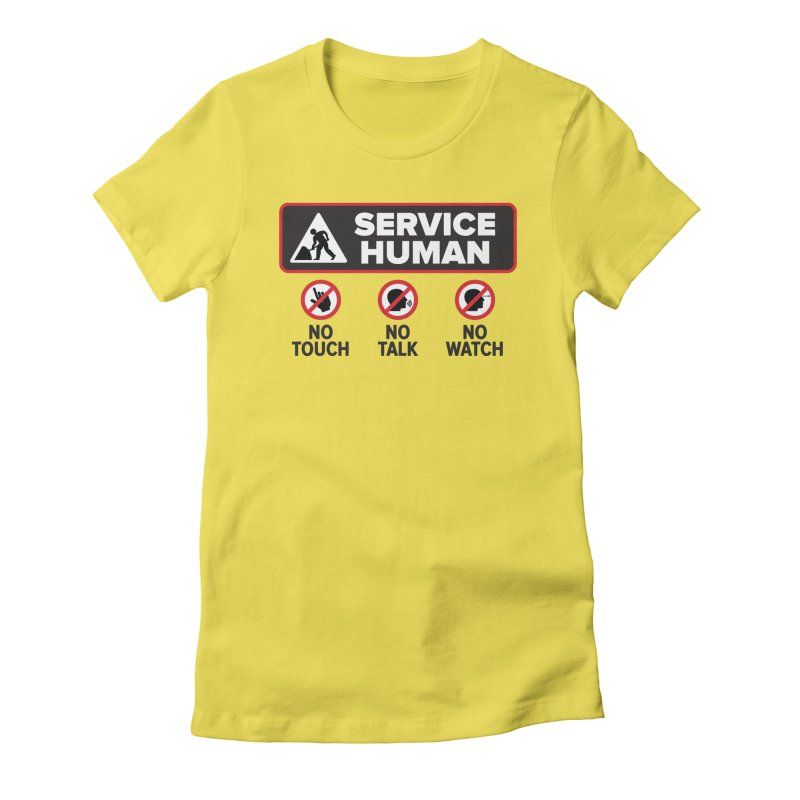 Service Human Women's Fitted T-Shirt by Puttyhead's Artist Shop