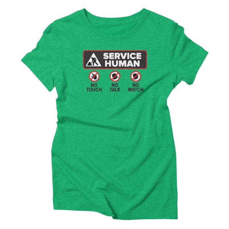 Service Human Women's Triblend T-Shirt by Puttyhead's Artist Shop