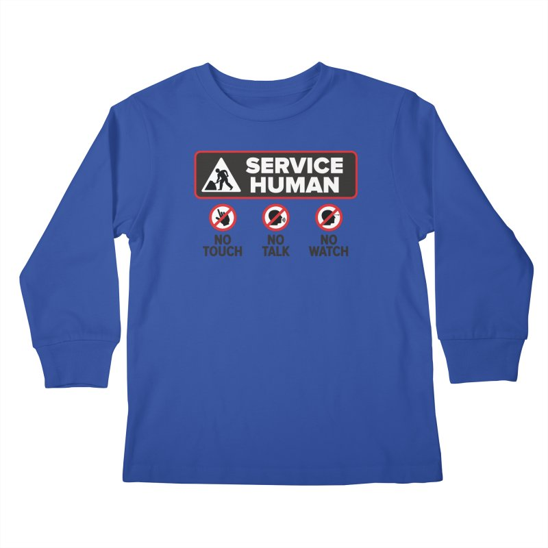 Service Human Kids Longsleeve T-Shirt by Puttyhead's Artist Shop