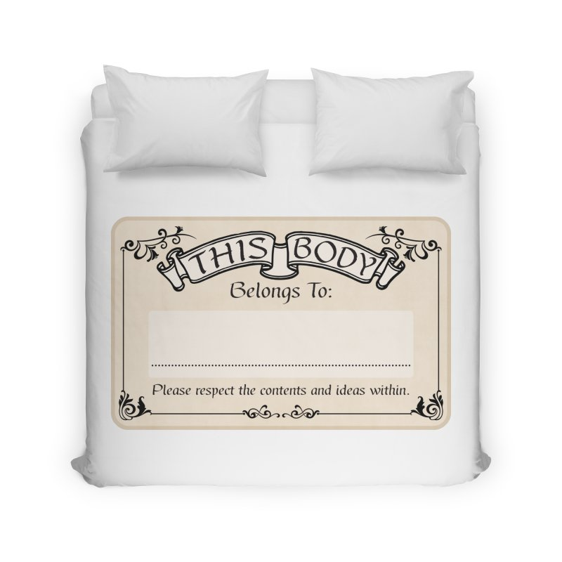 This Body Belongs To... Home Duvet by Puttyhead's Artist Shop