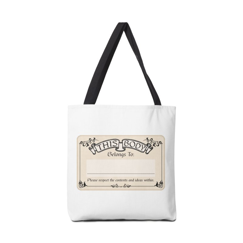 This Body Belongs To... Accessories Tote Bag Bag by Puttyhead's Artist Shop