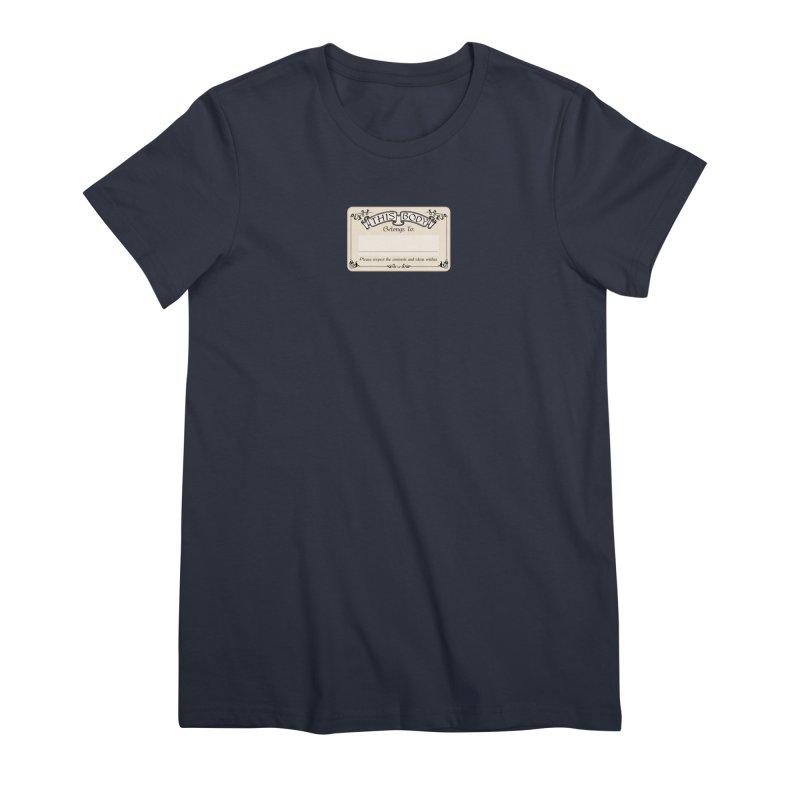 This Body Belongs To... Women's Premium T-Shirt by Puttyhead's Artist Shop