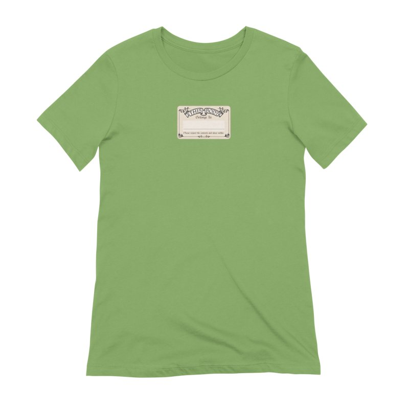 This Body Belongs To... Women's Extra Soft T-Shirt by Puttyhead's Artist Shop