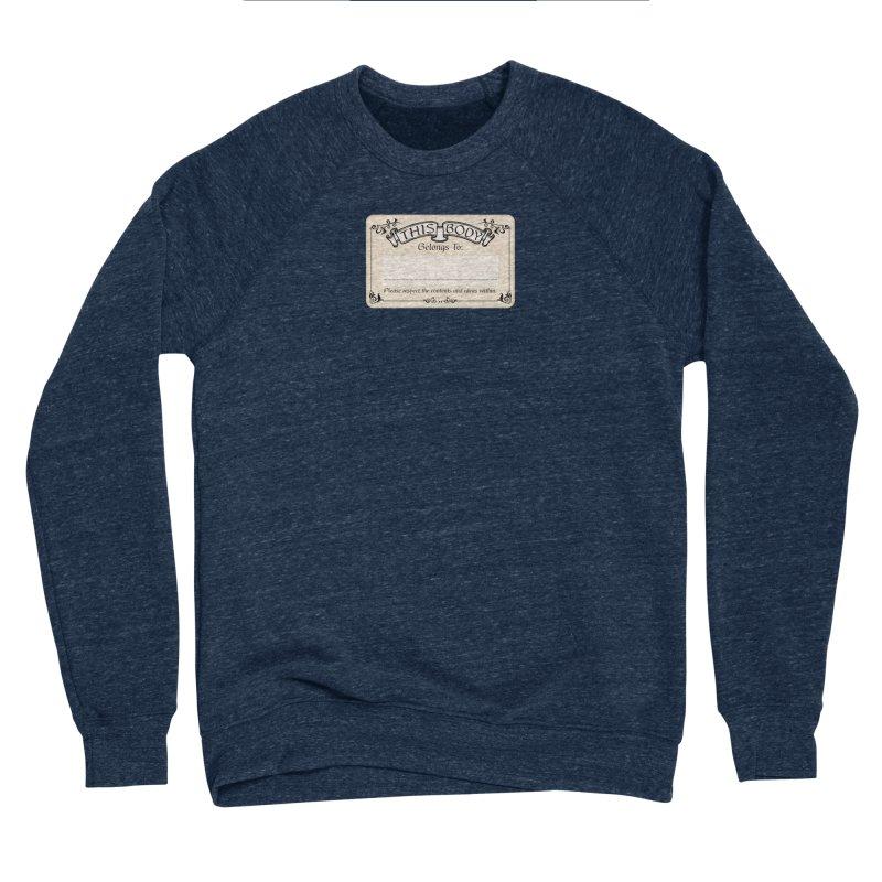 This Body Belongs To... Women's Sponge Fleece Sweatshirt by Puttyhead's Artist Shop