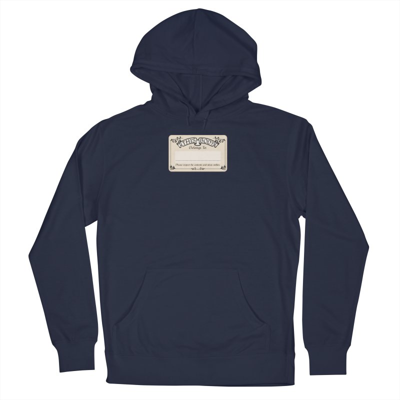 This Body Belongs To... Women's French Terry Pullover Hoody by Puttyhead's Artist Shop