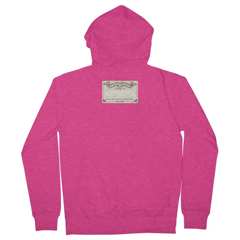 This Body Belongs To... Women's French Terry Zip-Up Hoody by Puttyhead's Artist Shop
