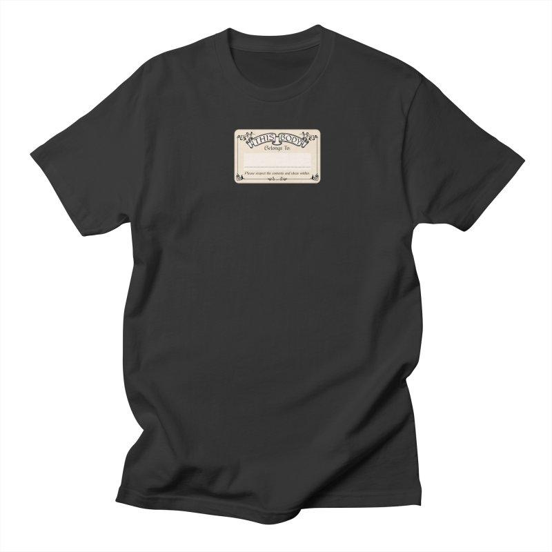 This Body Belongs To... Men's Regular T-Shirt by Puttyhead's Artist Shop