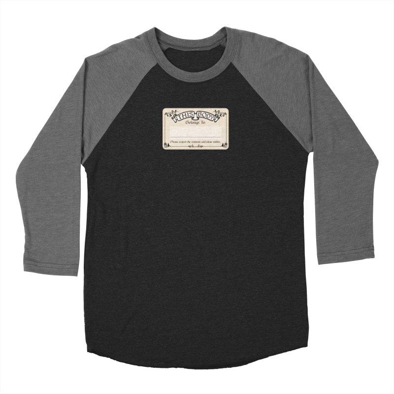 This Body Belongs To... Women's Baseball Triblend Longsleeve T-Shirt by Puttyhead's Artist Shop