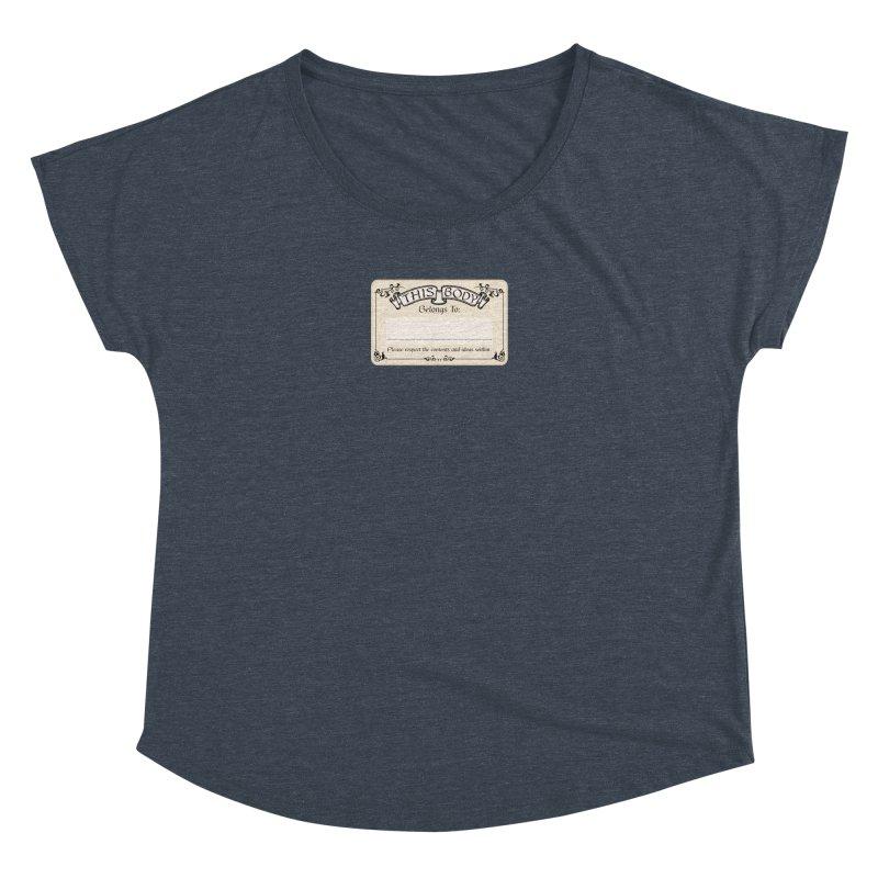 This Body Belongs To... Women's Dolman Scoop Neck by Puttyhead's Artist Shop