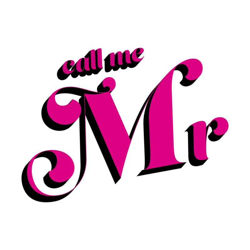 Call Me Mr. by Queerly Beloved Tees