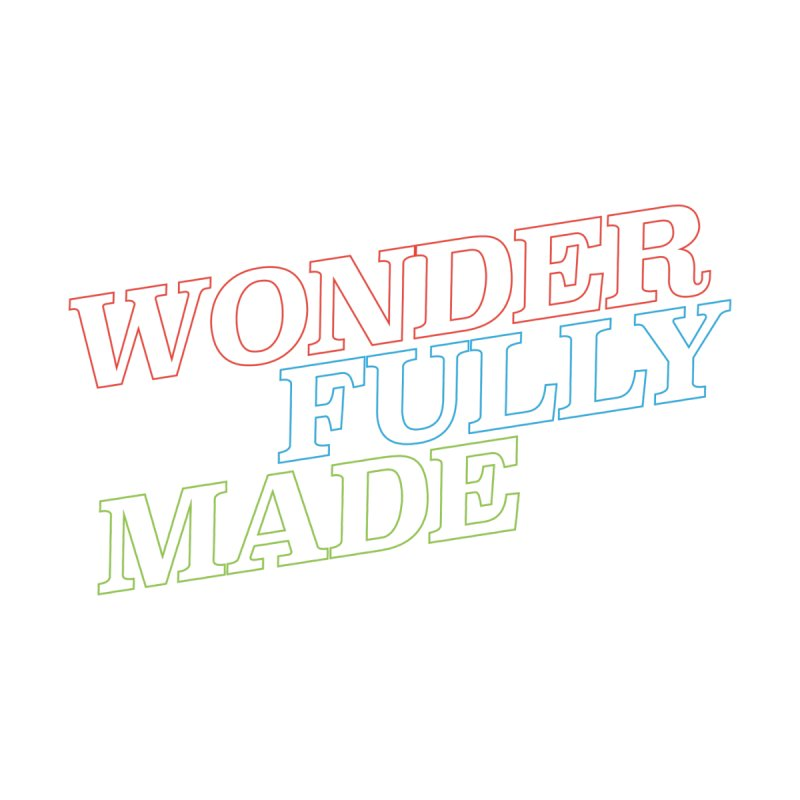 Wonder Fully Made by Queerly Beloved Tees