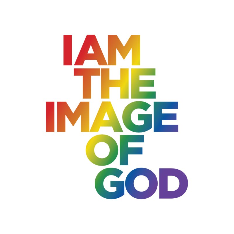 I Am The Image of God (rainbow) by Queerly Beloved Tees