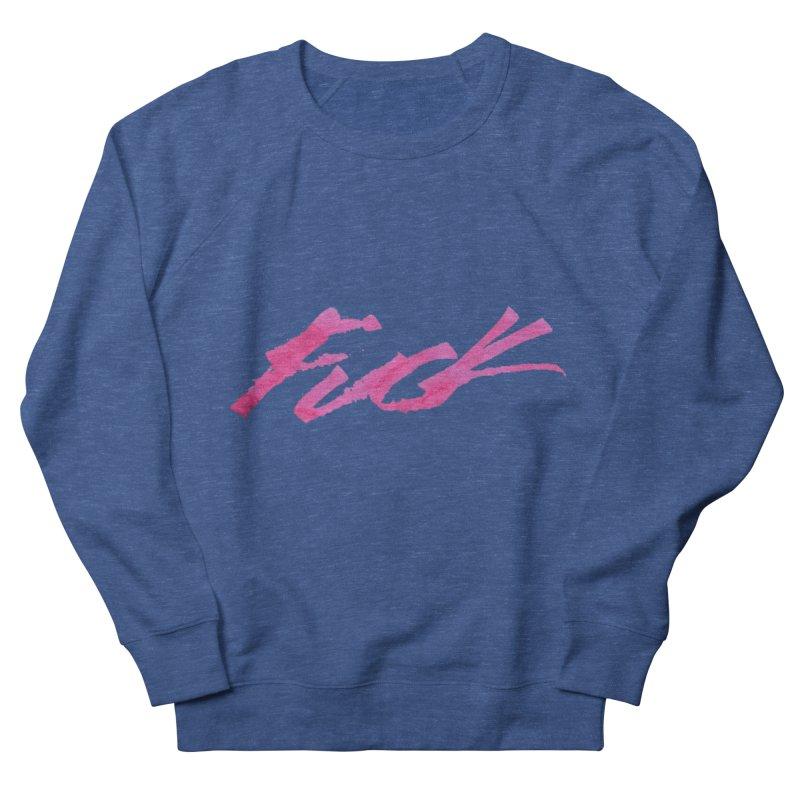Fuck Women's Sweatshirt by RAIDORETTE's Shop