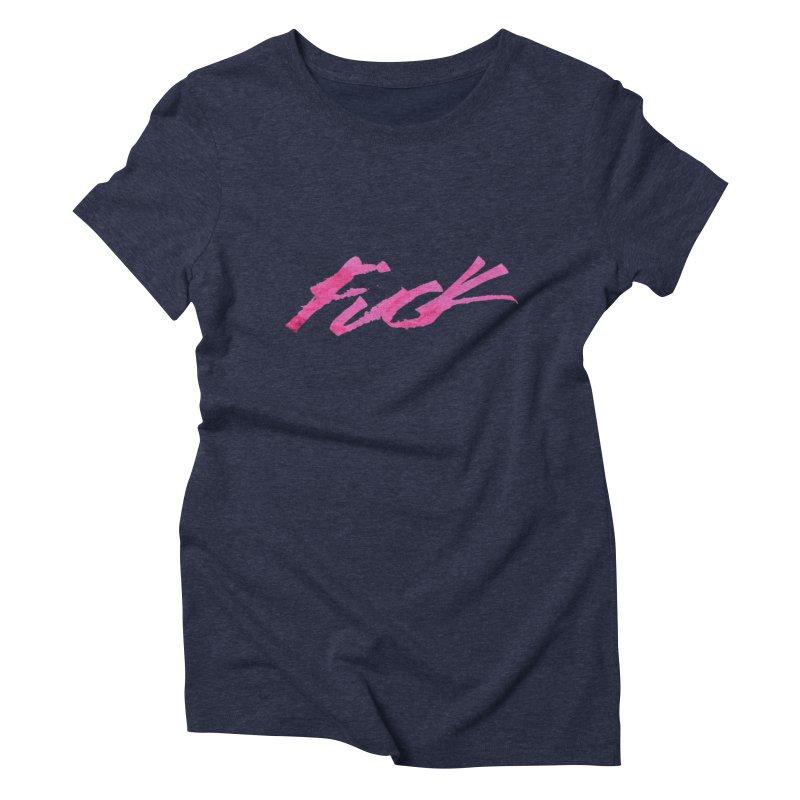 Fuck Women's Triblend T-shirt by RAIDORETTE's Shop