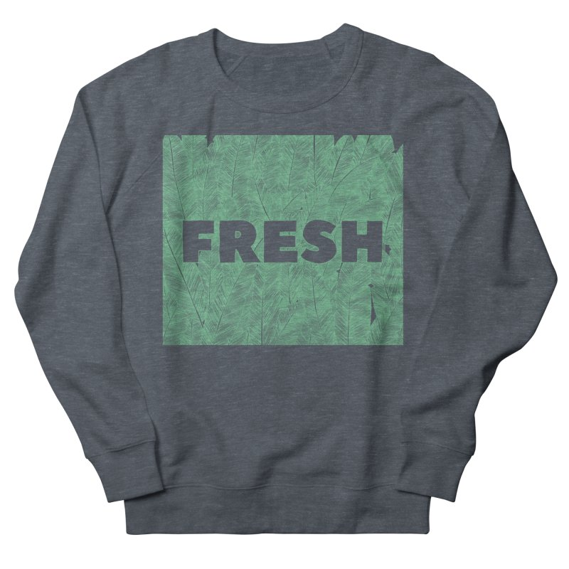 Fresh Women's Sweatshirt by RAIDORETTE's Shop