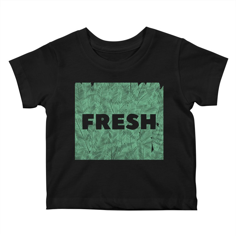 Fresh Kids Baby T-Shirt by RAIDORETTE's Shop
