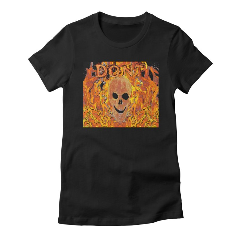 Don't Women's Fitted T-Shirt by RLGarts's Artist Shop