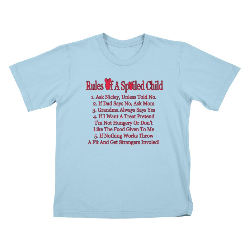 Rules of a Spoiled Child Kids T-Shirt by RLGarts's Artist Shop