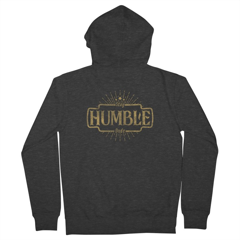 Stay HUMBLE Dude Women's French Terry Zip-Up Hoody by RLLBCK Clothing Co.