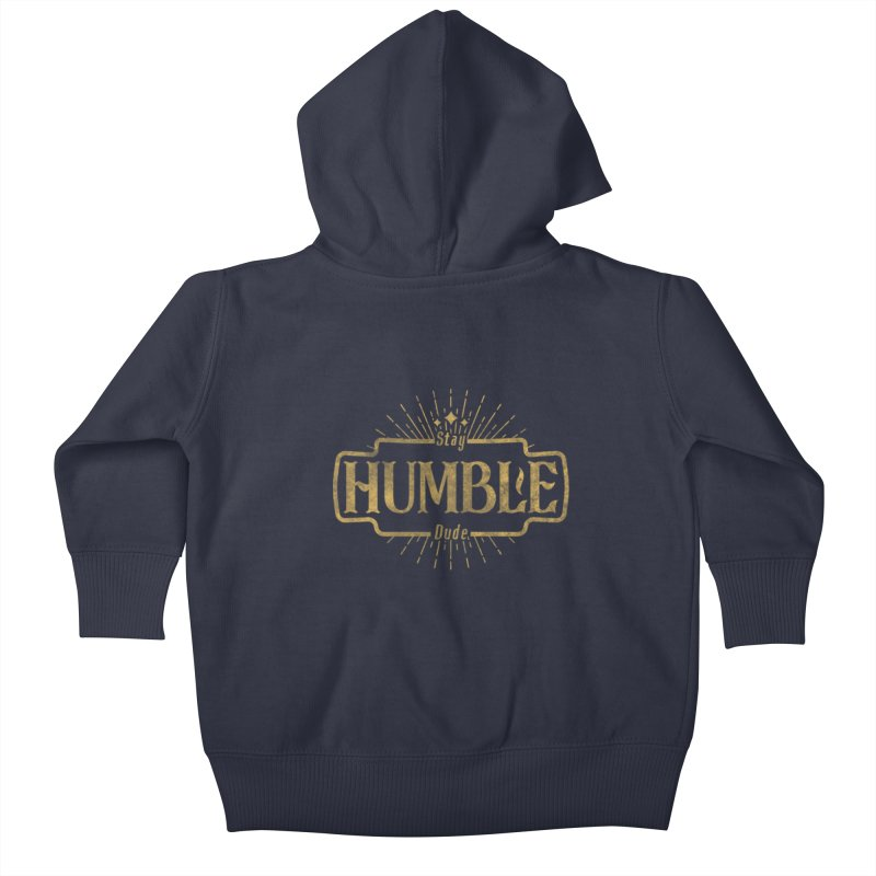 Stay HUMBLE Dude Kids Baby Zip-Up Hoody by RLLBCK Clothing Co.