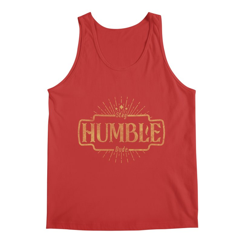 Stay HUMBLE Dude Men's Regular Tank by RLLBCK Clothing Co.