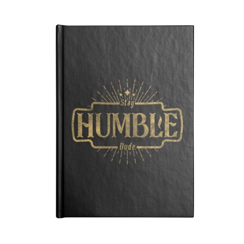 Stay HUMBLE Dude Accessories Blank Journal Notebook by RLLBCK Clothing Co.