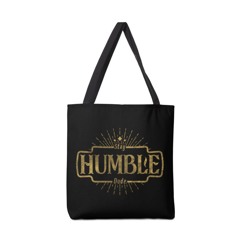 Stay HUMBLE Dude Accessories Tote Bag Bag by RLLBCK Clothing Co.