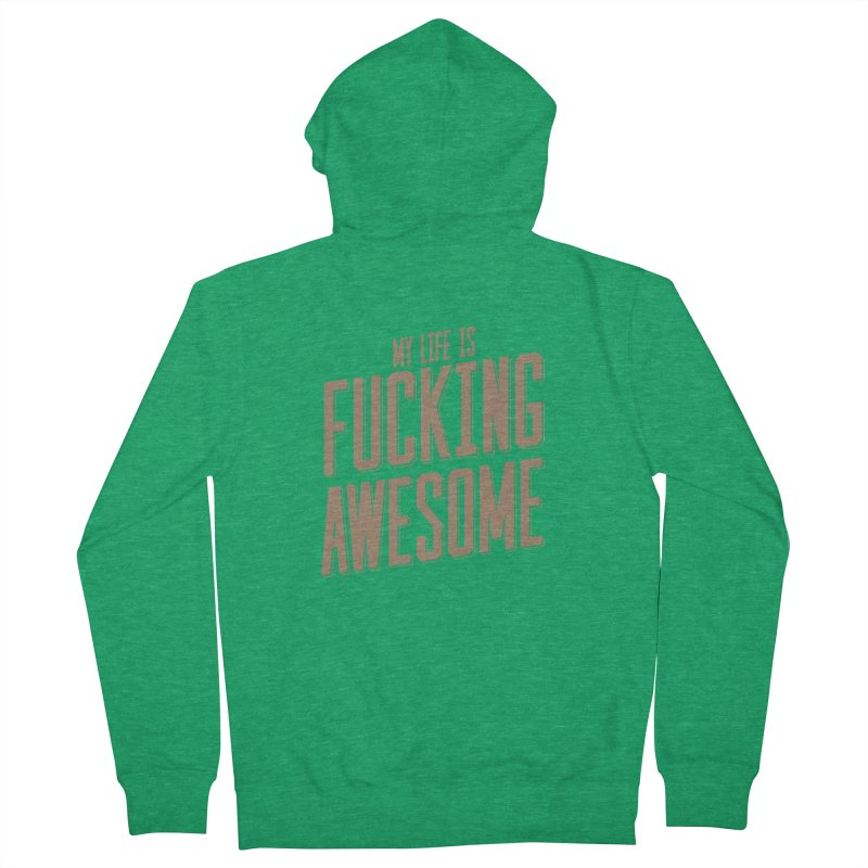 My Life is Fucking Awesome Women's French Terry Zip-Up Hoody by RLLBCK Clothing Co.