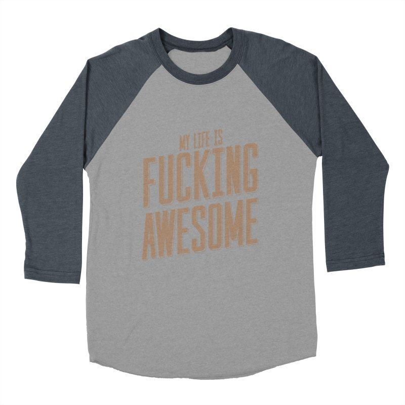 My Life is Fucking Awesome Men's Baseball Triblend Longsleeve T-Shirt by RLLBCK Clothing Co.