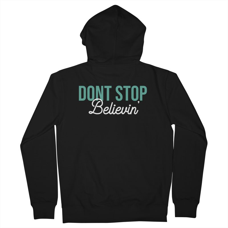 Dont Stop Believin' Women's French Terry Zip-Up Hoody by RLLBCK Clothing Co.