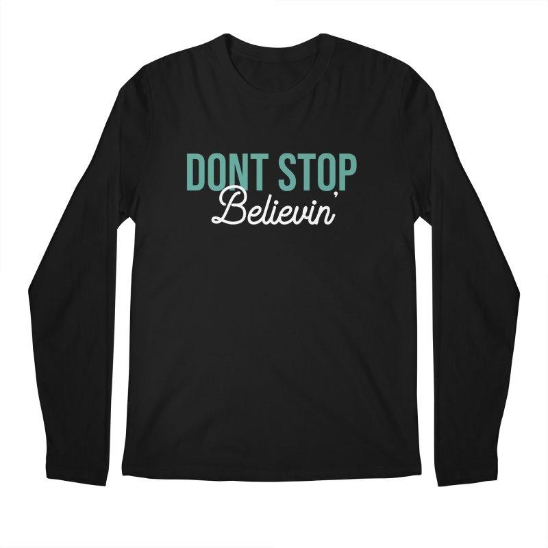 Dont Stop Believin' Men's Regular Longsleeve T-Shirt by RLLBCK Clothing Co.