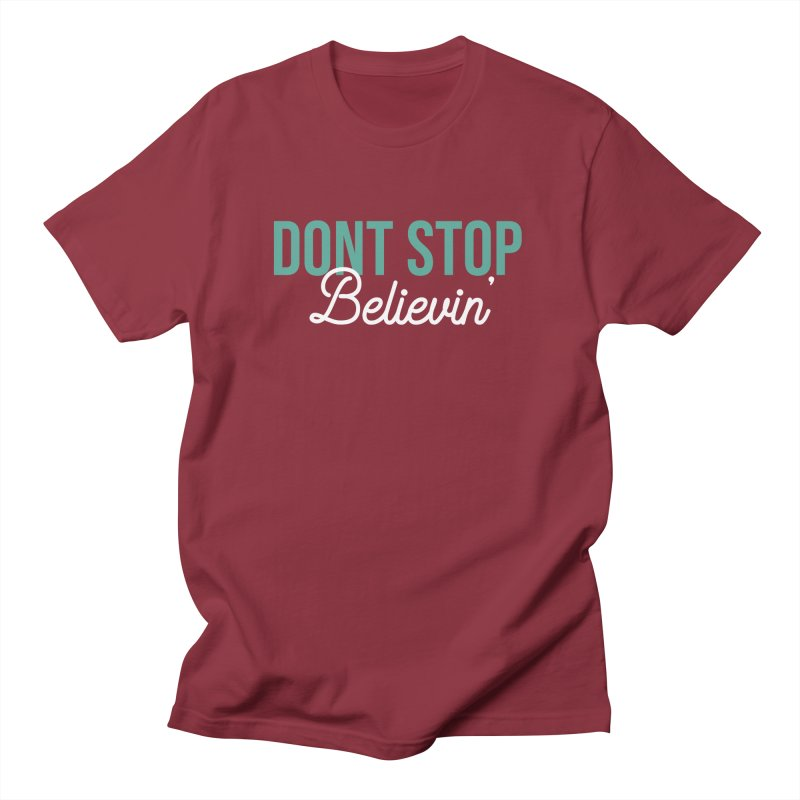 Dont Stop Believin' Women's Regular Unisex T-Shirt by RLLBCK Clothing Co.