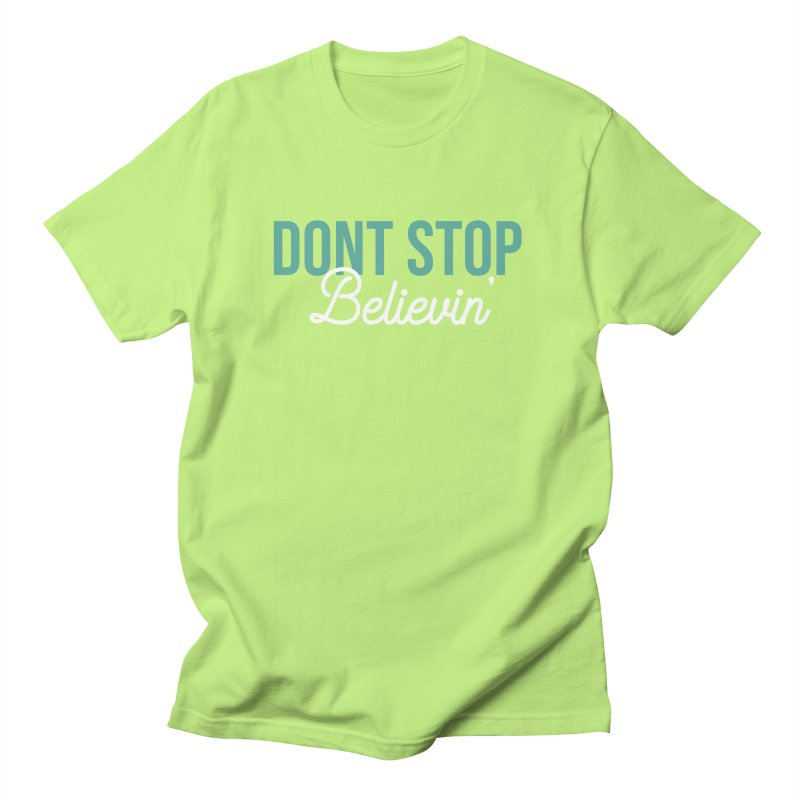 Dont Stop Believin' Men's Regular T-Shirt by RLLBCK Clothing Co.