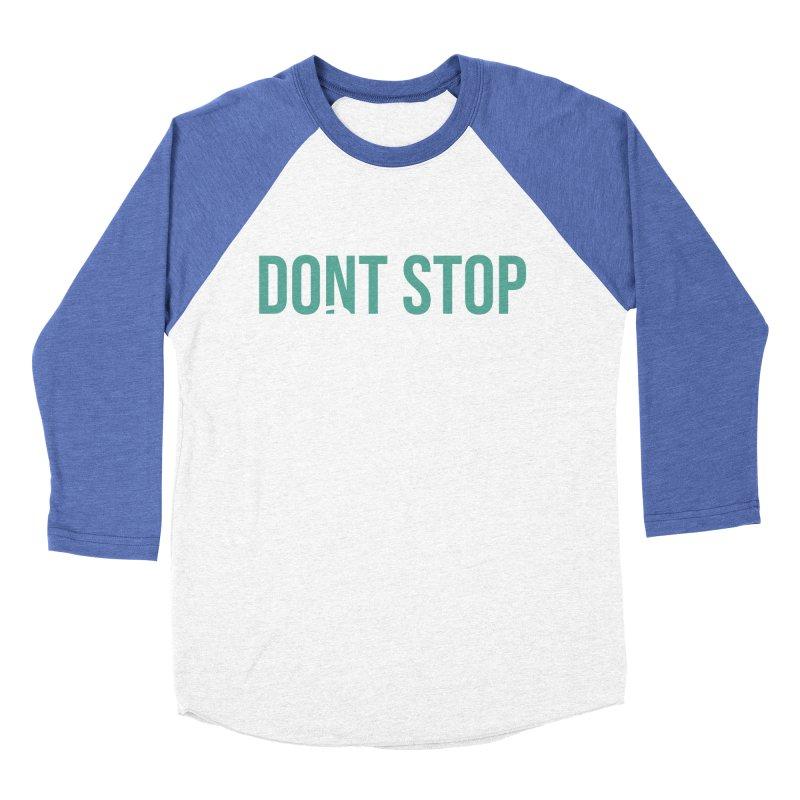 Dont Stop Believin' Men's Baseball Triblend Longsleeve T-Shirt by RLLBCK Clothing Co.