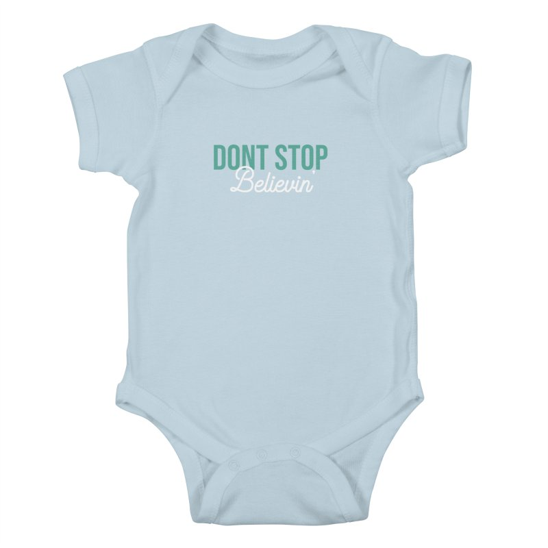 Dont Stop Believin' Kids Baby Bodysuit by RLLBCK Clothing Co.