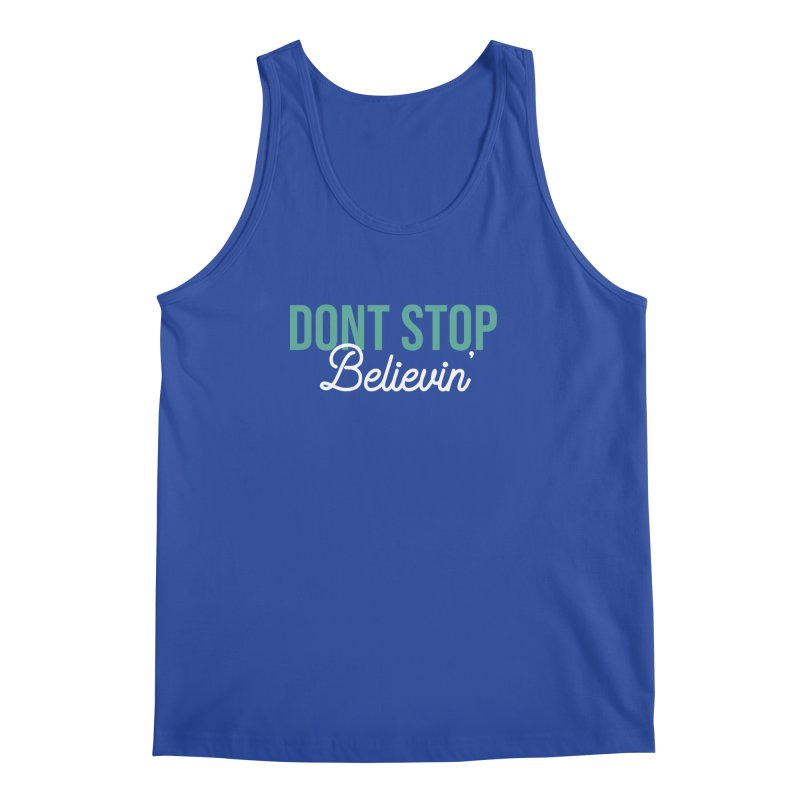Dont Stop Believin' Men's Regular Tank by RLLBCK Clothing Co.