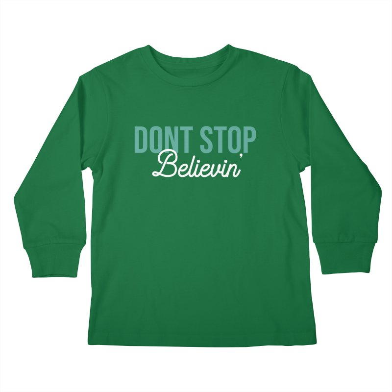 Dont Stop Believin' Kids Longsleeve T-Shirt by RLLBCK Clothing Co.