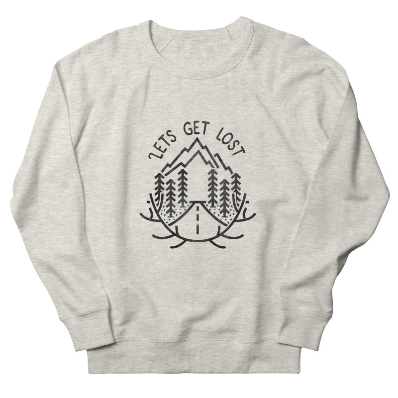 Lets get Lost Women's French Terry Sweatshirt by RLLBCK Clothing Co.