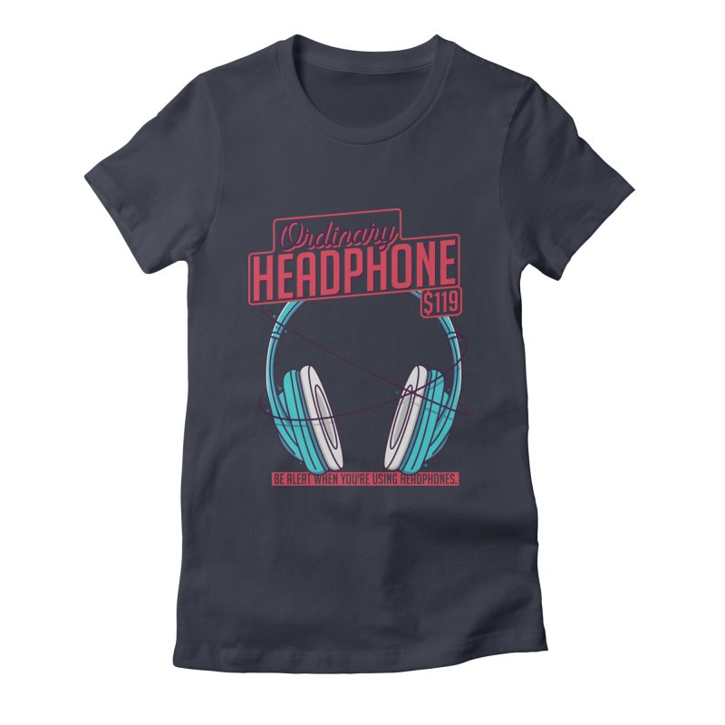 Ordinary Headphone Women's Fitted T-Shirt by RLLBCK Clothing Co.